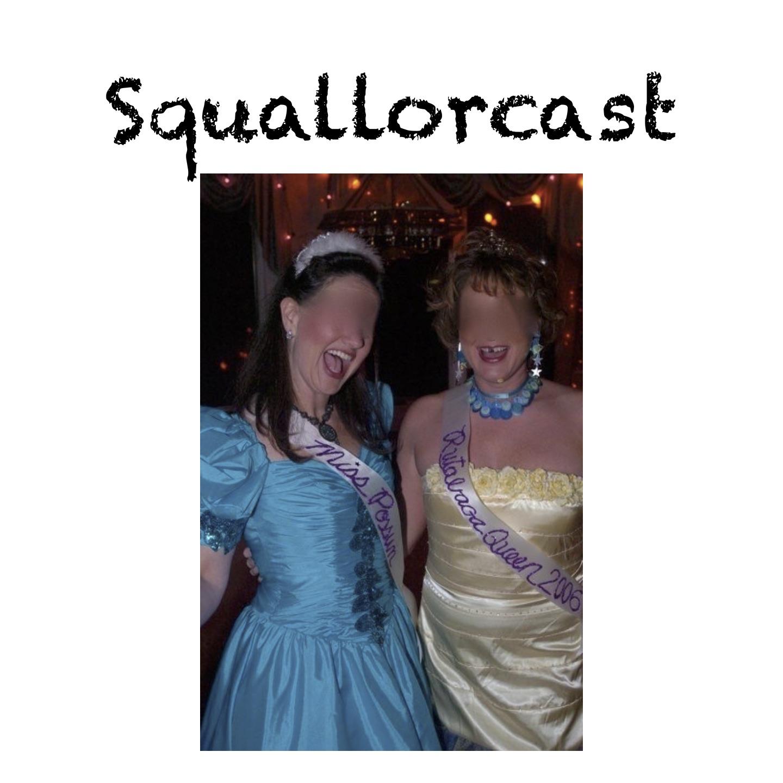 Squallorcast